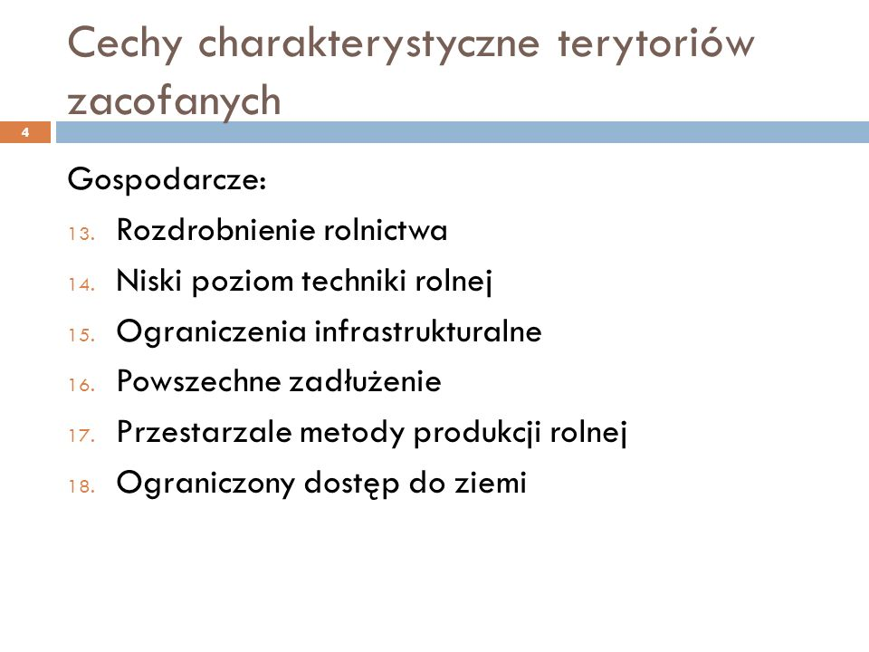 Cechy charakterystyczne terytoriów zacofanych Demograficzne: 1.