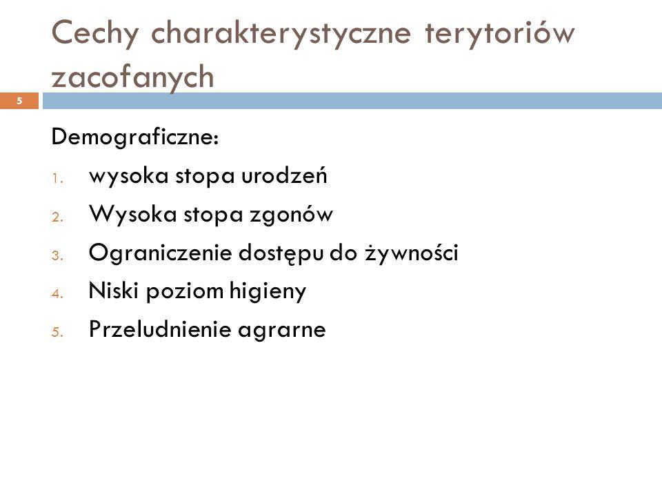 Cechy charakterystyczne terytoriów zacofanych Kulturowe i polityczne: 1.