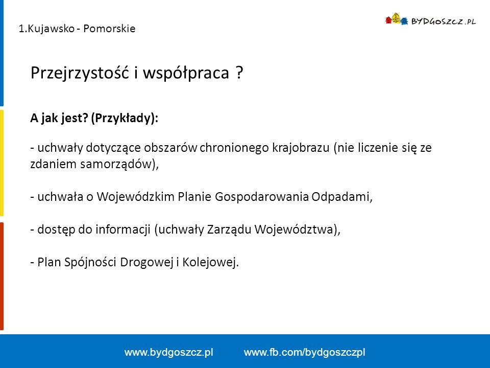 www.bydgoszcz.pl www.fb.com/bydgoszczpl - brak środków w RPO - konieczność współfinansowania przez samorządy - nierealne terminy 2.