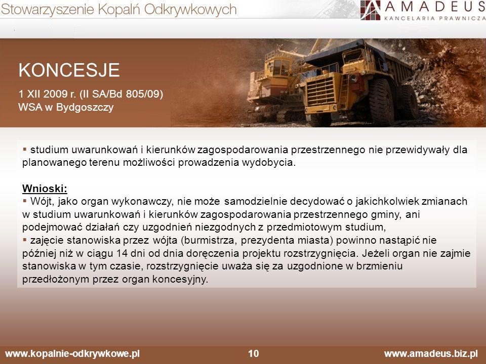 www.kopalnie-odkrywkowe.pl10 www.amadeus.biz.pl KONCESJE 1 XII 2009 r. (II SA/Bd 805/09) WSA w Bydgoszczy  studium uwarunkowań i kierunków zagospodar