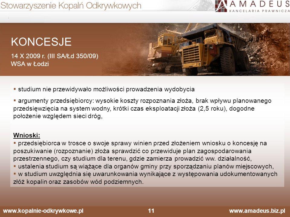 www.kopalnie-odkrywkowe.pl11 www.amadeus.biz.pl KONCESJE 14 X 2009 r. (III SA/Łd 350/09) WSA w Łodzi  studium nie przewidywało możliwości prowadzenia