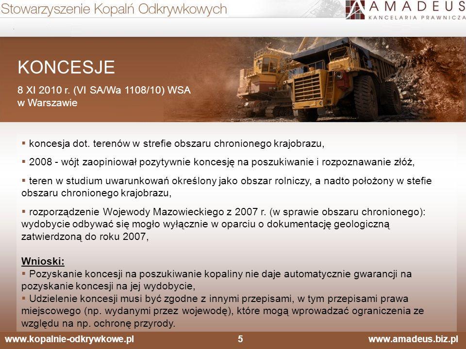 www.kopalnie-odkrywkowe.pl5 www.amadeus.biz.pl KONCESJE 8 XI 2010 r. (VI SA/Wa 1108/10) WSA w Warszawie  koncesja dot. terenów w strefie obszaru chro