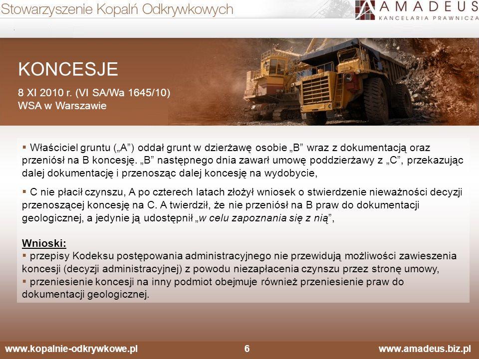 """www.kopalnie-odkrywkowe.pl6 www.amadeus.biz.pl KONCESJE 8 XI 2010 r. (VI SA/Wa 1645/10) WSA w Warszawie  Właściciel gruntu (""""A"""") oddał grunt w dzierż"""