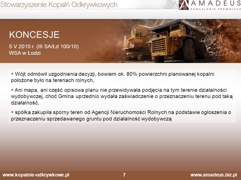 www.kopalnie-odkrywkowe.pl7 www.amadeus.biz.pl KONCESJE 5 V 2010 r. (III SA/Łd 100/10) WSA w Łodzi  Wójt odmówił uzgodnienia decyzji, bowiem ok. 80%