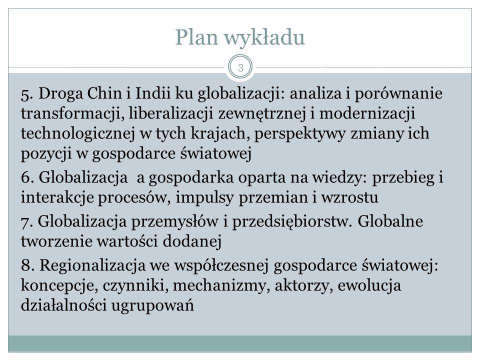 Plan wykładu 9.Interakcje globalizacji i regionalizacji: obrona czy ofensywna odpowiedź.