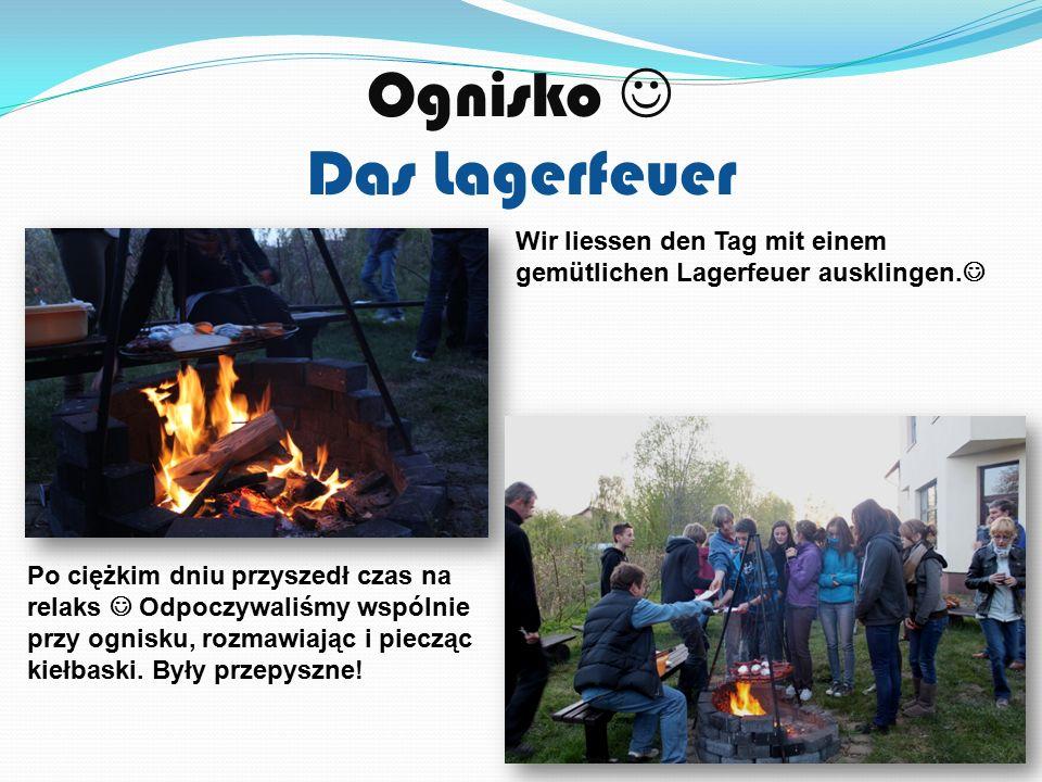 Ognisko Das Lagerfeuer Po ciężkim dniu przyszedł czas na relaks Odpoczywaliśmy wspólnie przy ognisku, rozmawiając i piecząc kiełbaski.