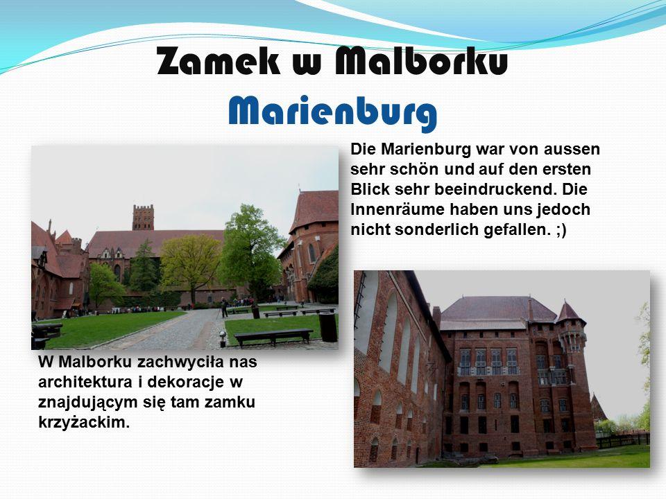 Zamek w Malborku Marienburg W Malborku zachwyciła nas architektura i dekoracje w znajdującym się tam zamku krzyżackim.