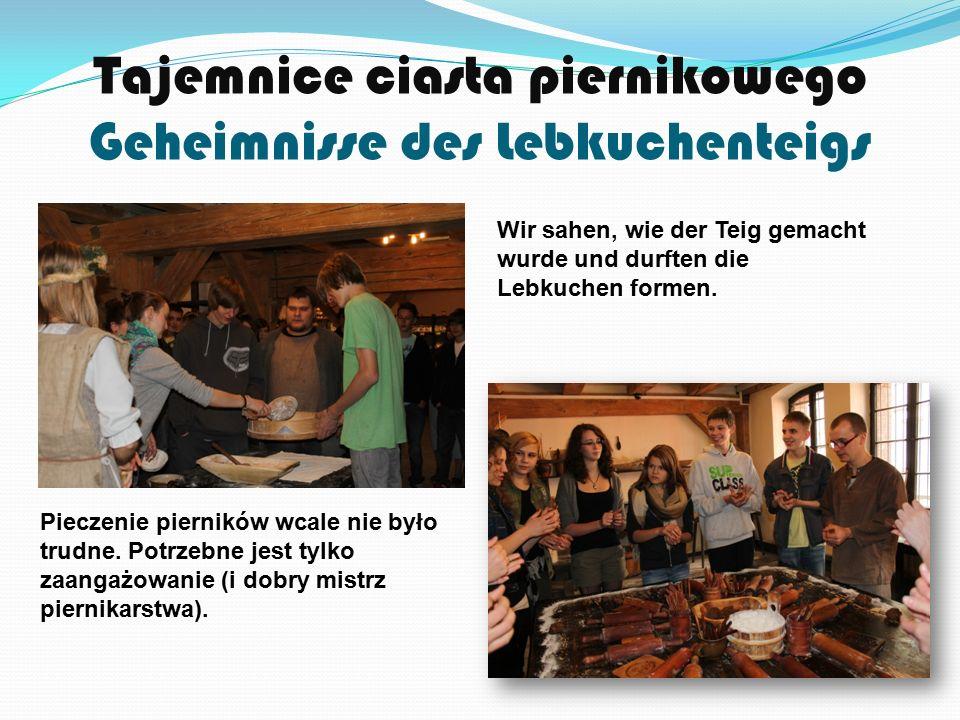Tajemnice ciasta piernikowego Geheimnisse des Lebkuchenteigs Wir sahen, wie der Teig gemacht wurde und durften die Lebkuchen formen.