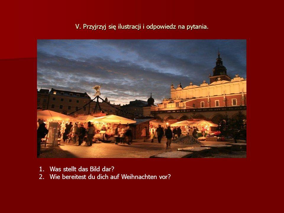 V. Przyjrzyj się ilustracji i odpowiedz na pytania. 1.Was stellt das Bild dar? 2.Wie bereitest du dich auf Weihnachten vor?