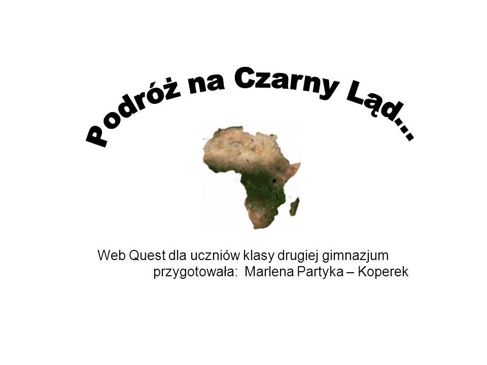 Web Quest dla uczniów klasy drugiej gimnazjum przygotowała: Marlena Partyka – Koperek