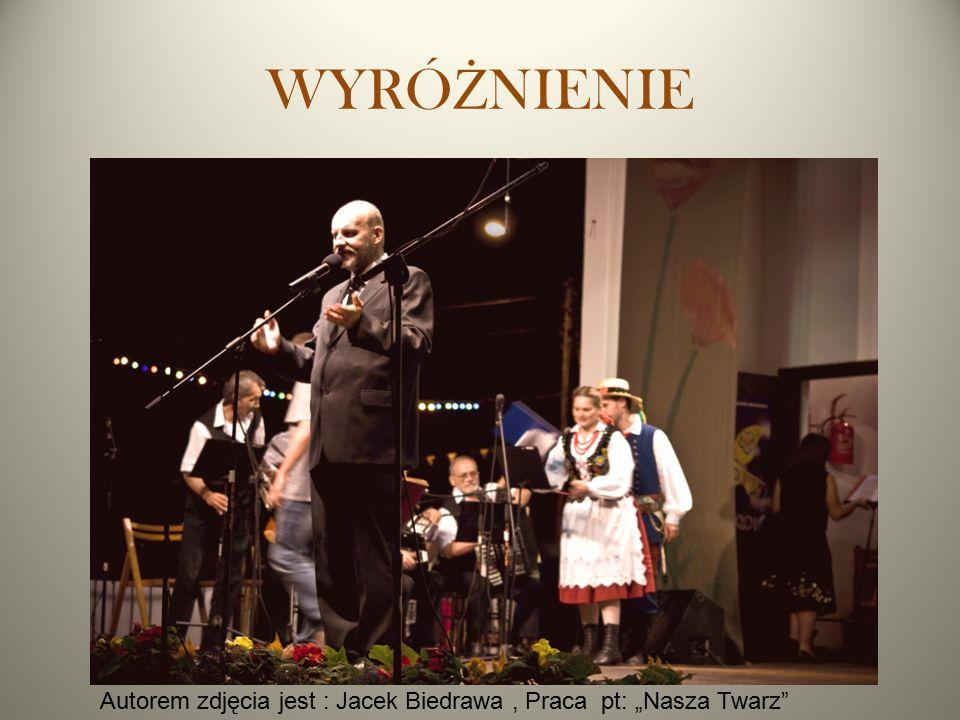 """WYRÓ Ż NIENIE Autorem zdjęcia jest : Jacek Biedrawa, Praca pt: """"Nasza Twarz"""""""