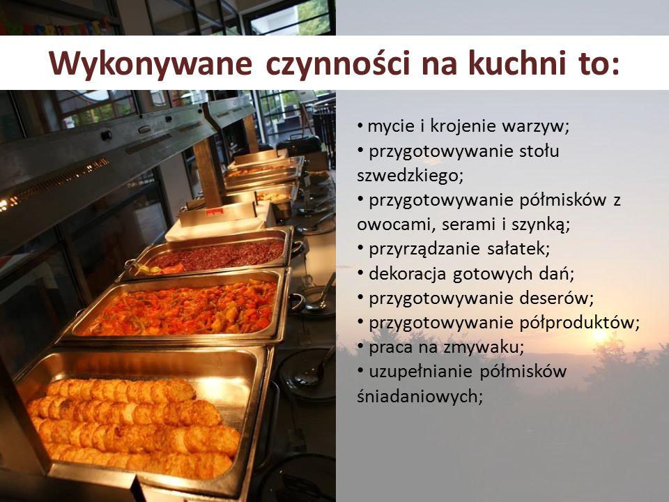 Wykonywane czynności na kuchni to: mycie i krojenie warzyw; przygotowywanie stołu szwedzkiego; przygotowywanie półmisków z owocami, serami i szynką; przyrządzanie sałatek; dekoracja gotowych dań; przygotowywanie deserów; przygotowywanie półproduktów; praca na zmywaku; uzupełnianie półmisków śniadaniowych;