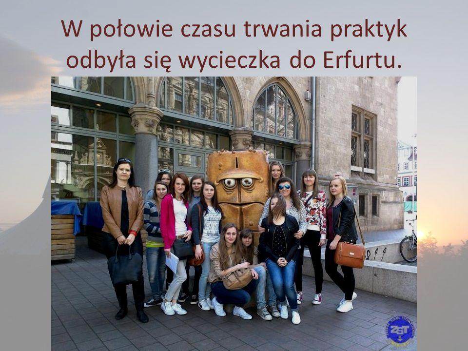 W połowie czasu trwania praktyk odbyła się wycieczka do Erfurtu.