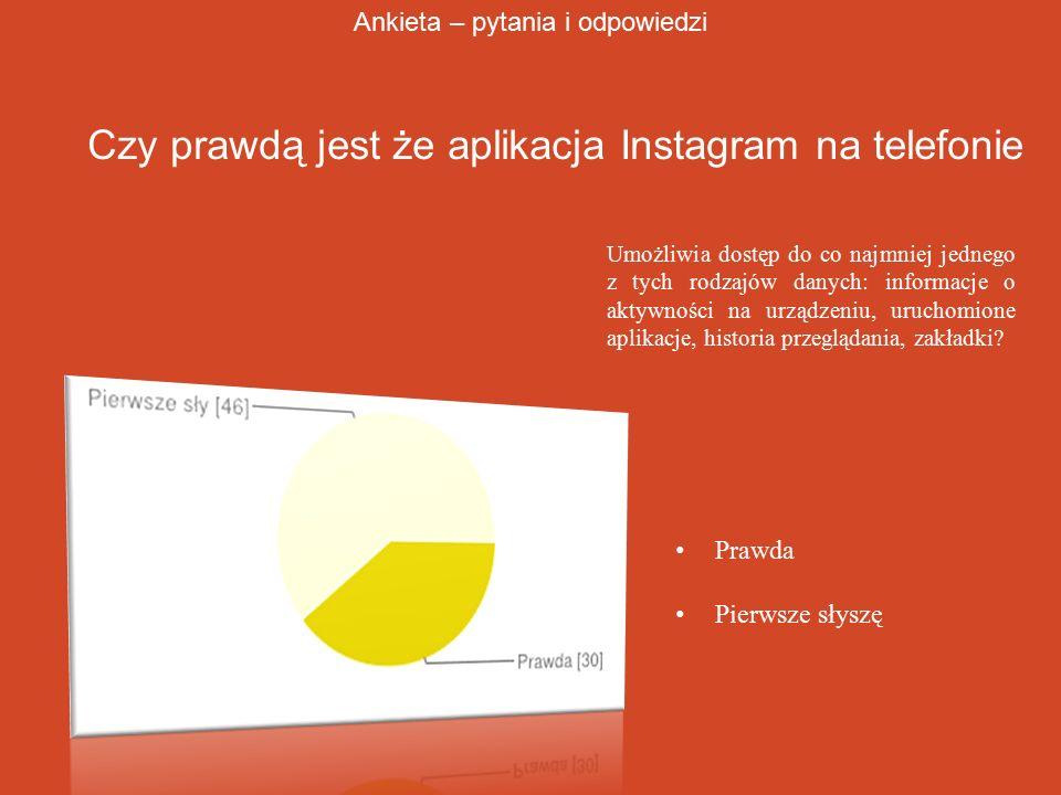 Czy prawdą jest że aplikacja Instagram na telefonie Umożliwia dostęp do co najmniej jednego z tych rodzajów danych: informacje o aktywności na urządze