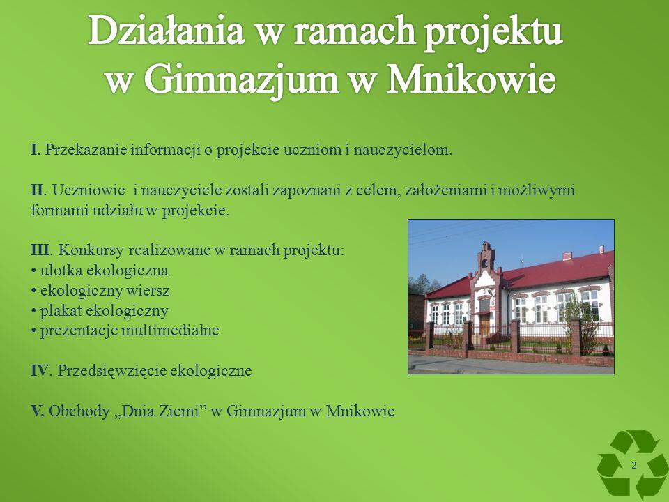 I. Przekazanie informacji o projekcie uczniom i nauczycielom.