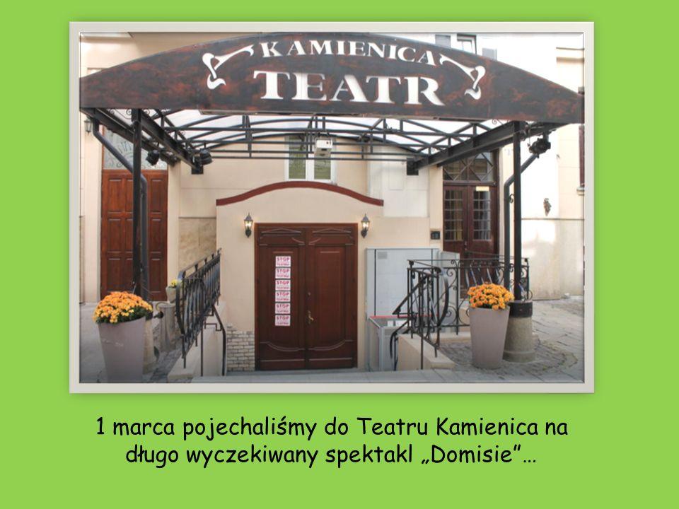 """1 marca pojechaliśmy do Teatru Kamienica na długo wyczekiwany spektakl """"Domisie …"""