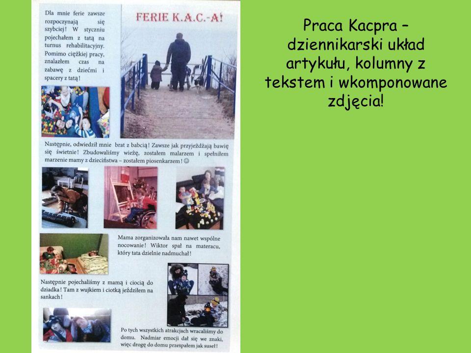 Praca Kacpra – dziennikarski układ artykułu, kolumny z tekstem i wkomponowane zdjęcia!