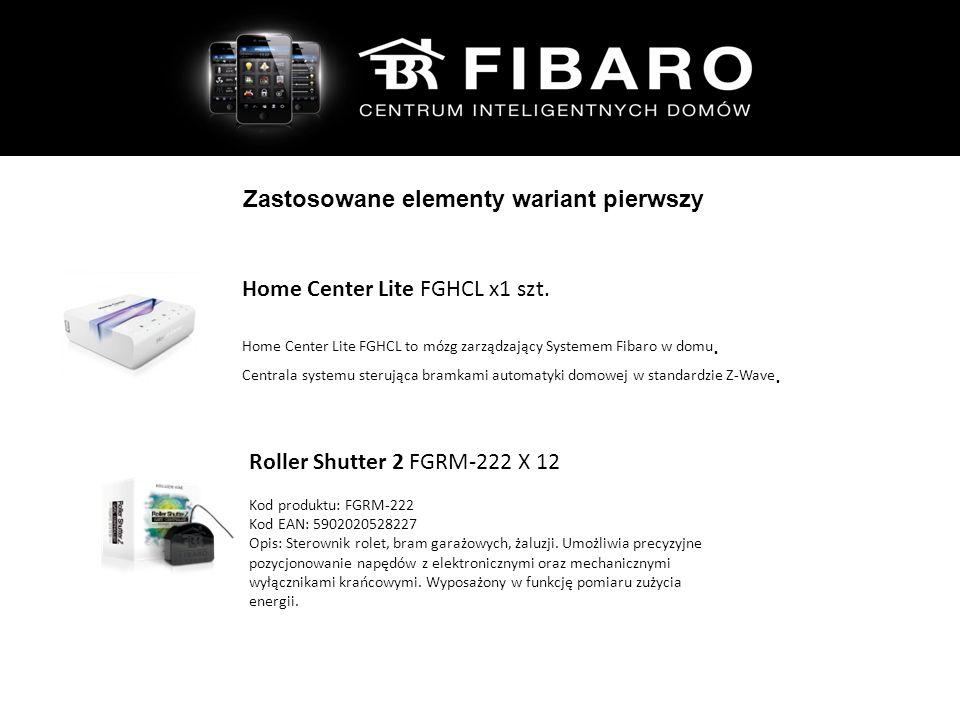 Zastosowane elementy wariant pierwszy Home Center Lite FGHCL x1 szt.