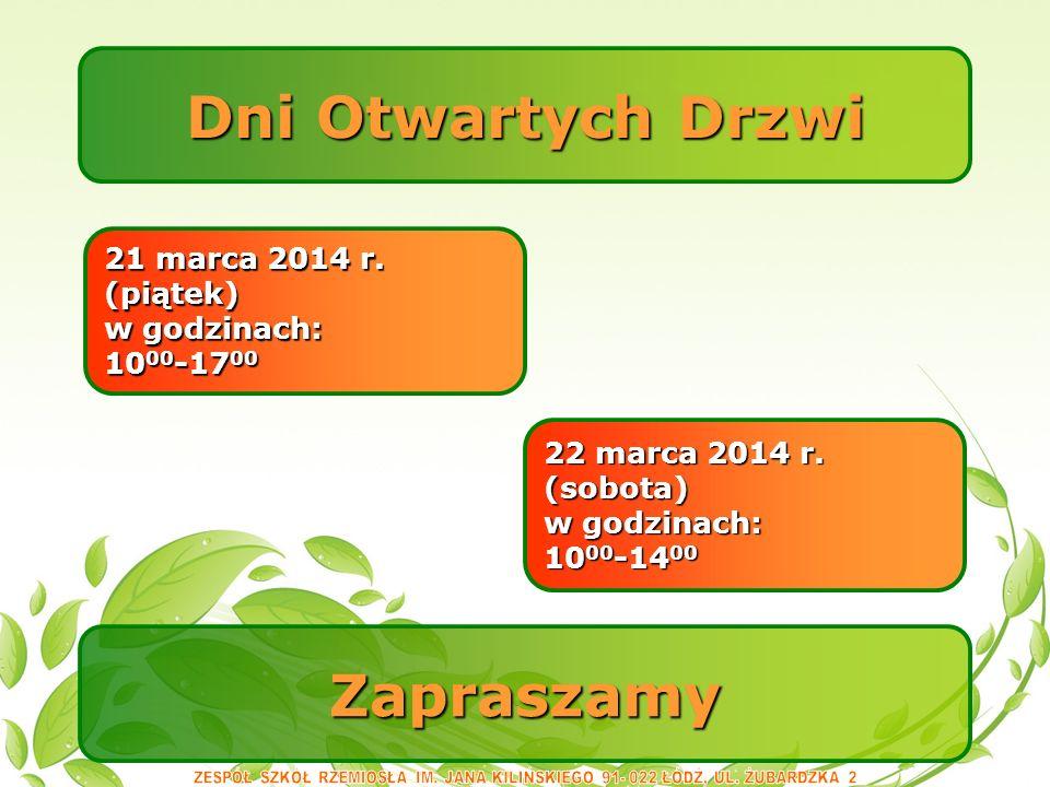 Dni Otwartych Drzwi 21 marca 2014 r.(piątek) w godzinach: 10 00 -17 00 22 marca 2014 r.