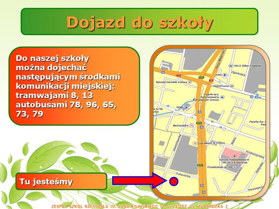 Dojazd do szkoły Do naszej szkoły można dojechać następującym środkami komunikacji miejskiej: tramwajami 8, 13 autobusami 78, 96, 65, 73, 79 Tu jesteśmy