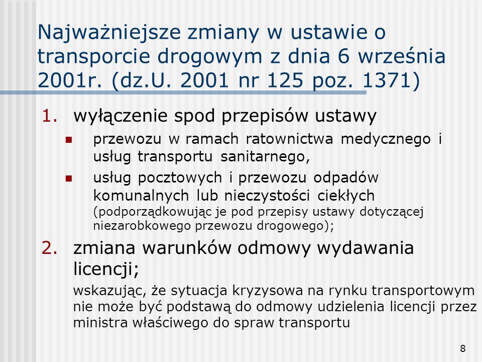 8 Najważniejsze zmiany w ustawie o transporcie drogowym z dnia 6 września 2001r.