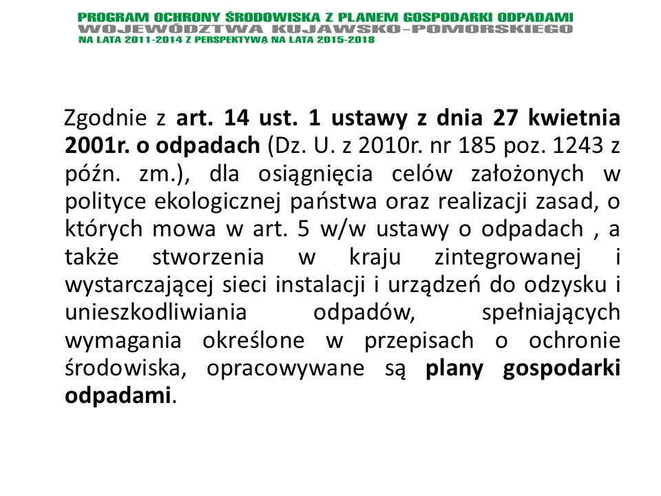 Zgodnie z art. 14 ust. 1 ustawy z dnia 27 kwietnia 2001r.