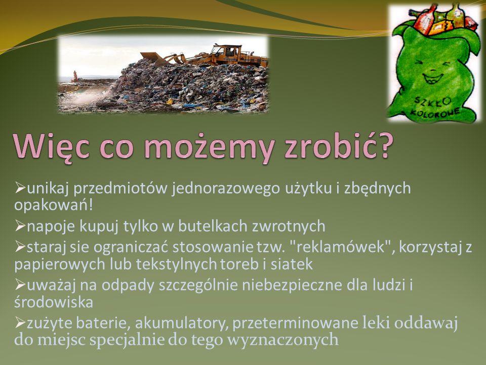 - sortowanie odpadów i ponowne ich wykorzystywanie chroni środowisko, w którym żyjesz - najbardziej skuteczne jest segregowanie odpadów w miejscu ich powstawania, to znaczy w Twoim domu.