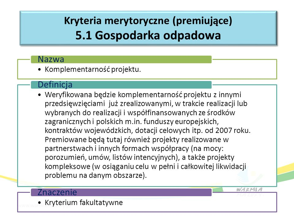Kryteria merytoryczne (premiujące) 5.1 Gospodarka odpadowa Kryteria merytoryczne (premiujące) 5.1 Gospodarka odpadowa Komplementarność projektu.