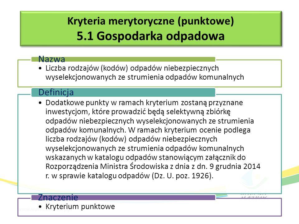 Realizacja wskaźnika w zakresie recyklingu odpadów Nazwa Ocenie podlega, czy planowany projekt obejmuje instalacje, które bezpośrednio wpływają na realizację wskaźnika RPO WiM 2014-2020 pn.