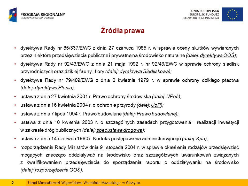 3Urząd Marszałkowski Województwa Warmińsko-Mazurskiego w Olsztynie W związku z tym, iż projekty finansowane ze środków pochodzących z budżetu Wspólnoty Europejskiej muszą być zgodne z prawem wspólnotowym, Instytucja Zarządzająca RPO WiM została zobligowana do zapewnienia, że projekty uzyskujące wsparcie z Europejskiego Funduszu Rozwoju Regionalnego będą realizowane zgodnie z regulacjami prawnymi na poziomie UE.