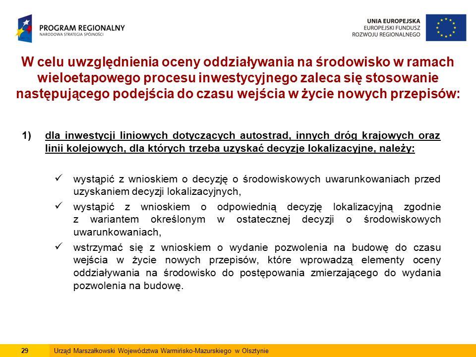 1)dla inwestycji liniowych dotyczących autostrad, innych dróg krajowych oraz linii kolejowych, dla których trzeba uzyskać decyzje lokalizacyjne, należ