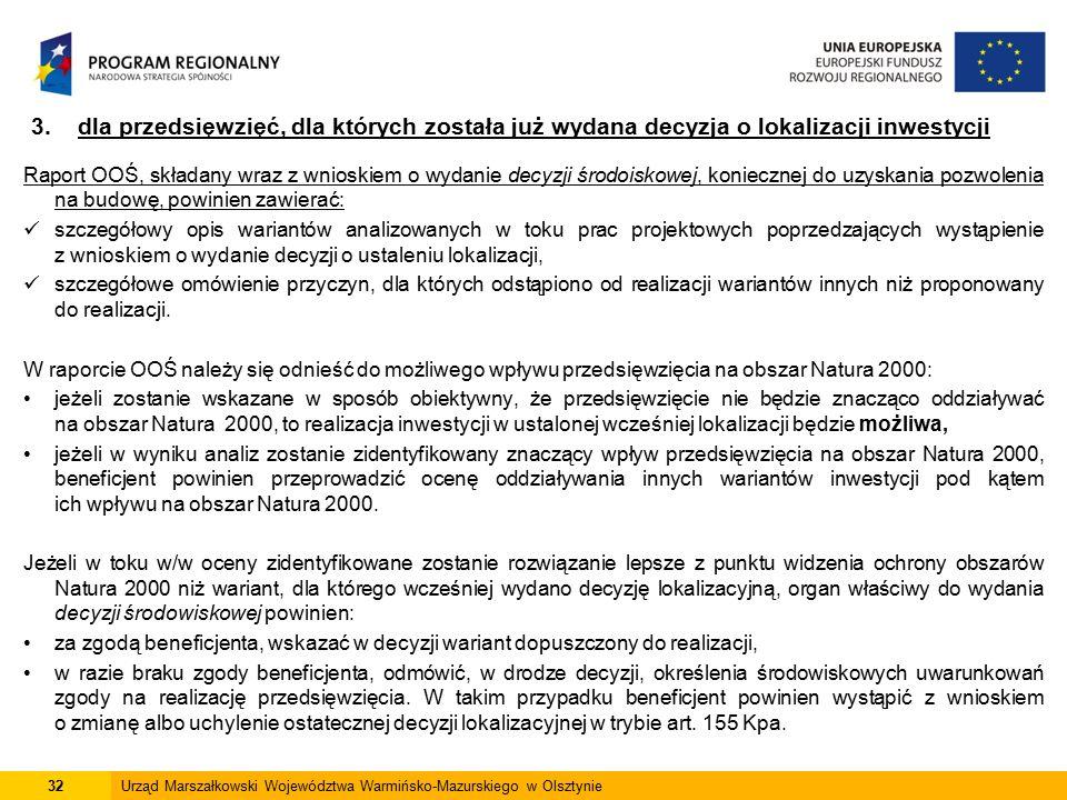 32Urząd Marszałkowski Województwa Warmińsko-Mazurskiego w Olsztynie 3. dla przedsięwzięć, dla których została już wydana decyzja o lokalizacji inwesty