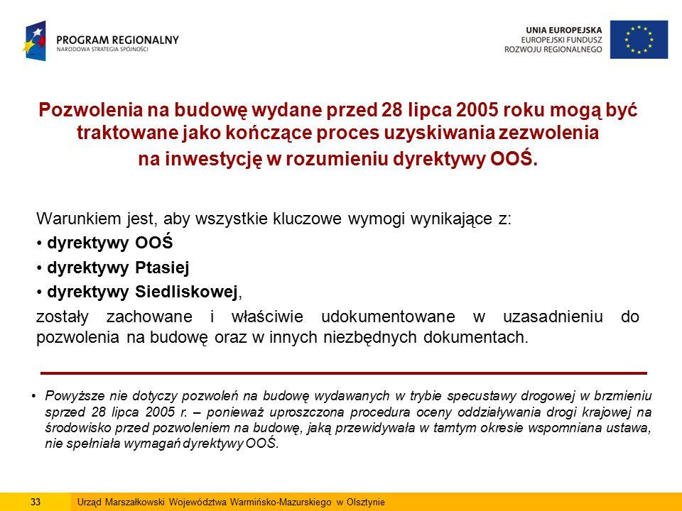 Pozwolenia na budowę wydane przed 28 lipca 2005 roku mogą być traktowane jako kończące proces uzyskiwania zezwolenia na inwestycję w rozumieniu dyrekt