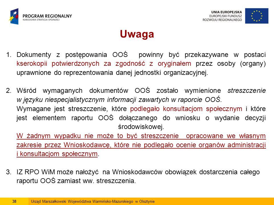 1.Dokumenty z postępowania OOŚ powinny być przekazywane w postaci kserokopii potwierdzonych za zgodność z oryginałem przez osoby (organy) uprawnione d