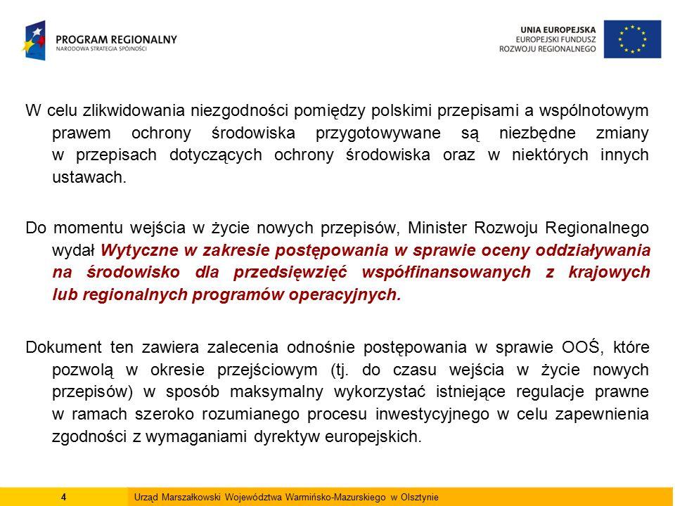 W celu zlikwidowania niezgodności pomiędzy polskimi przepisami a wspólnotowym prawem ochrony środowiska przygotowywane są niezbędne zmiany w przepisac