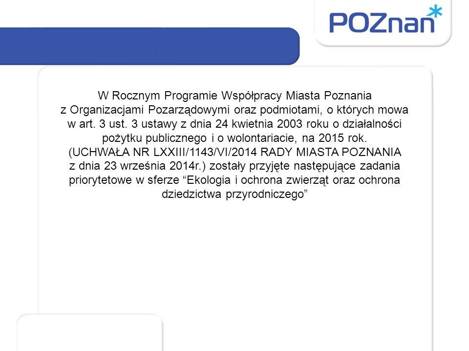 W Rocznym Programie Współpracy Miasta Poznania z Organizacjami Pozarządowymi oraz podmiotami, o których mowa w art.