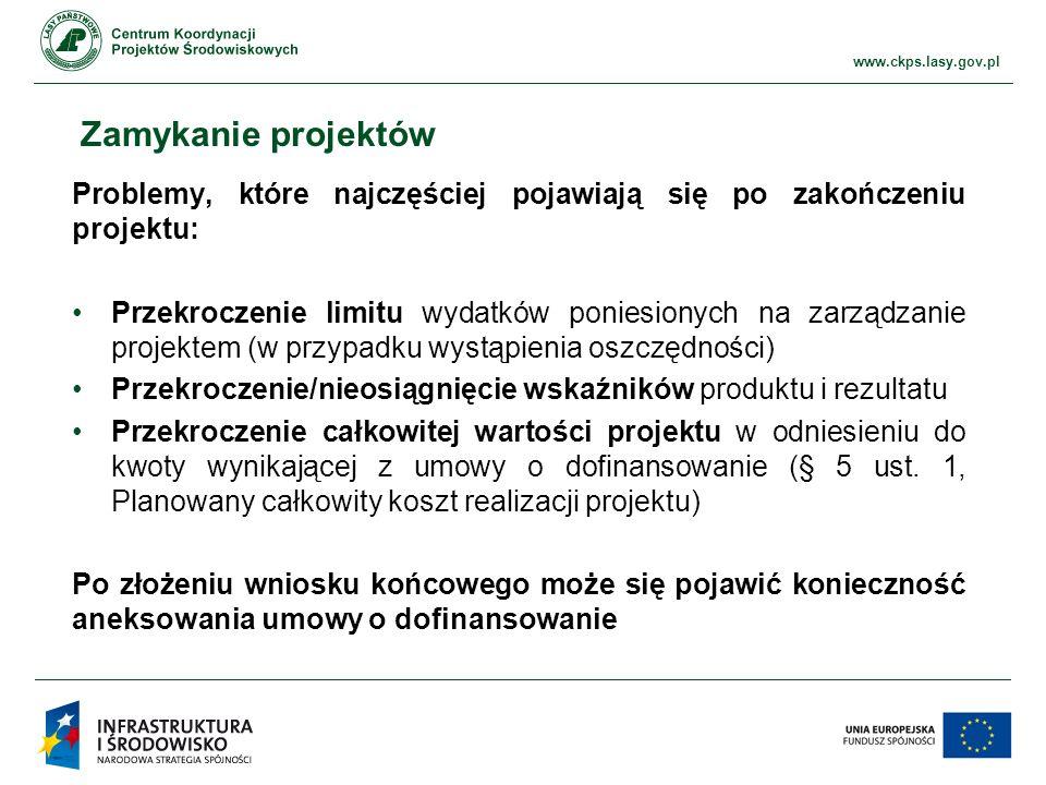 www.ckps.lasy.gov.pl Trwałość projektu Trwałość projektu zostanie zachowana jeżeli projekt nie zostanie poddany znacznym modyfikacją Zasada trwałości projektów dotyczy tylko projektów infrastrukturalnych oraz projektów w ramach których dokonano zakupu sprzętu lub wyposażenia