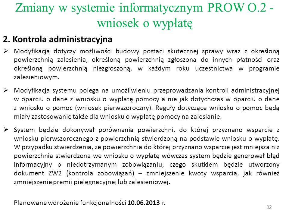 Zmiany w systemie informatycznym PROW O.2 - wniosek o wypłatę 2. Kontrola administracyjna  Modyfikacja dotyczy możliwości budowy postaci skutecznej s