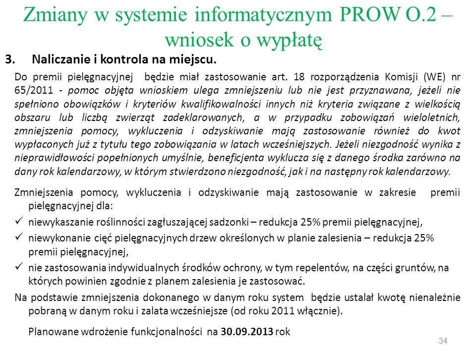 Zmiany w systemie informatycznym PROW O.2 – wniosek o wypłatę 3.Naliczanie i kontrola na miejscu. Do premii pielęgnacyjnej będzie miał zastosowanie ar