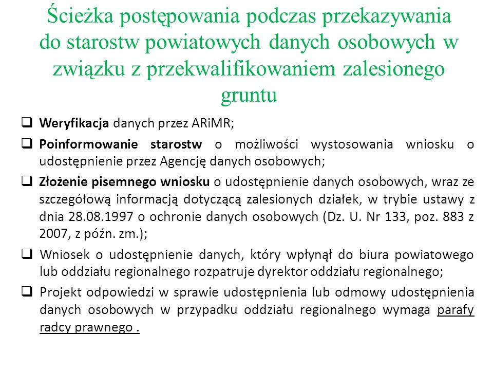  Weryfikacja danych przez ARiMR;  Poinformowanie starostw o możliwości wystosowania wniosku o udostępnienie przez Agencję danych osobowych;  Złożen