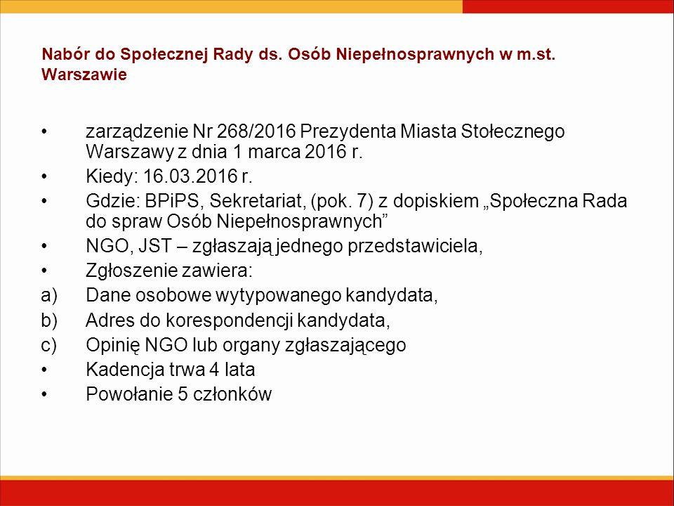 Nabór do Społecznej Rady ds. Osób Niepełnosprawnych w m.st. Warszawie zarządzenie Nr 268/2016 Prezydenta Miasta Stołecznego Warszawy z dnia 1 marca 20