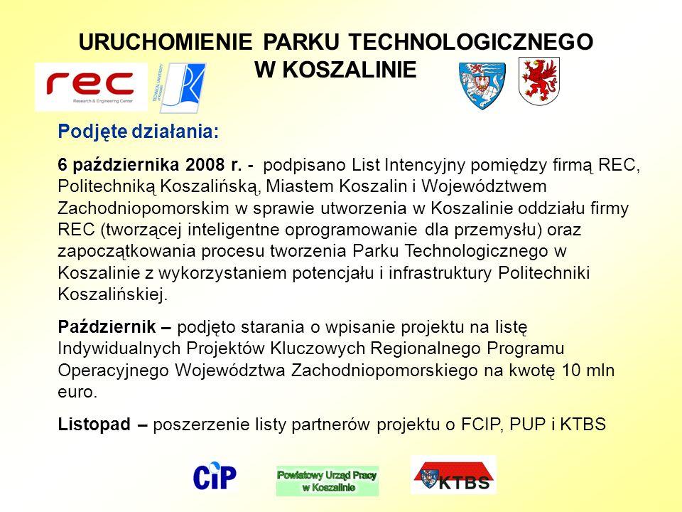 URUCHOMIENIE PARKU TECHNOLOGICZNEGO W KOSZALINIE Podjęte działania: 6 października 2008 r.