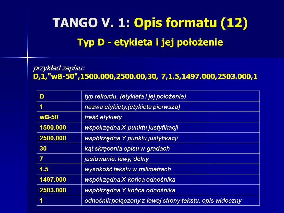TANGO V. 1: Opis formatu (12) Typ D - etykieta i jej położenie przykład zapisu: D,1,