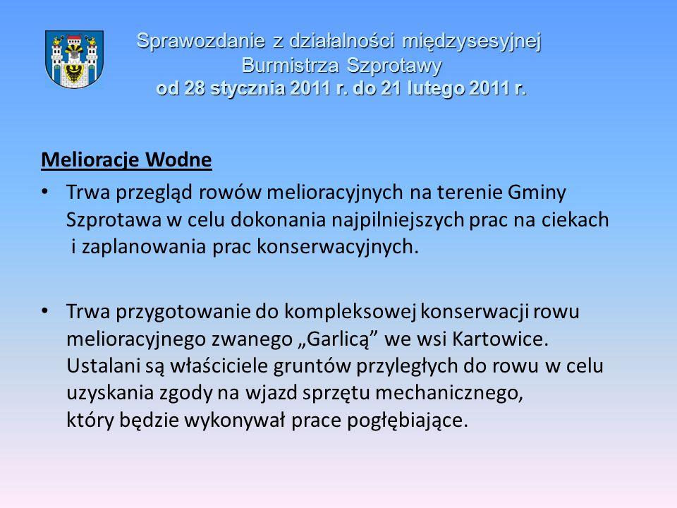 Sprawozdanie z działalności międzysesyjnej Burmistrza Szprotawy od 28 stycznia 2011 r. do 21 lutego 2011 r. Melioracje Wodne Trwa przegląd rowów melio