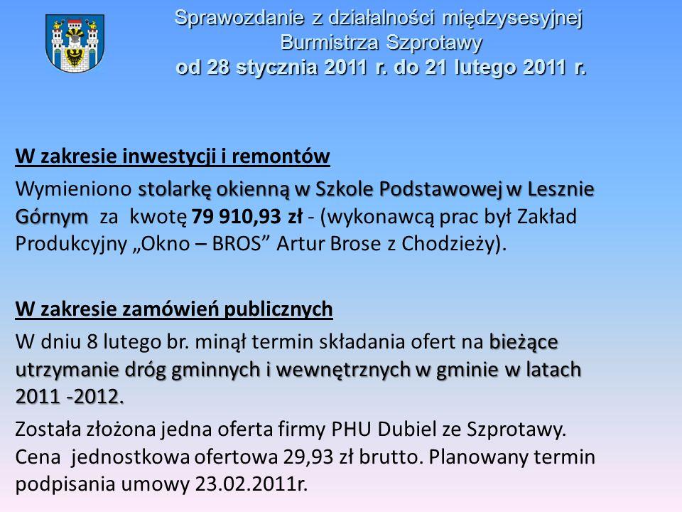 Sprawozdanie z działalności międzysesyjnej Burmistrza Szprotawy od 28 stycznia 2011 r. do 21 lutego 2011 r. W zakresie inwestycji i remontów stolarkę