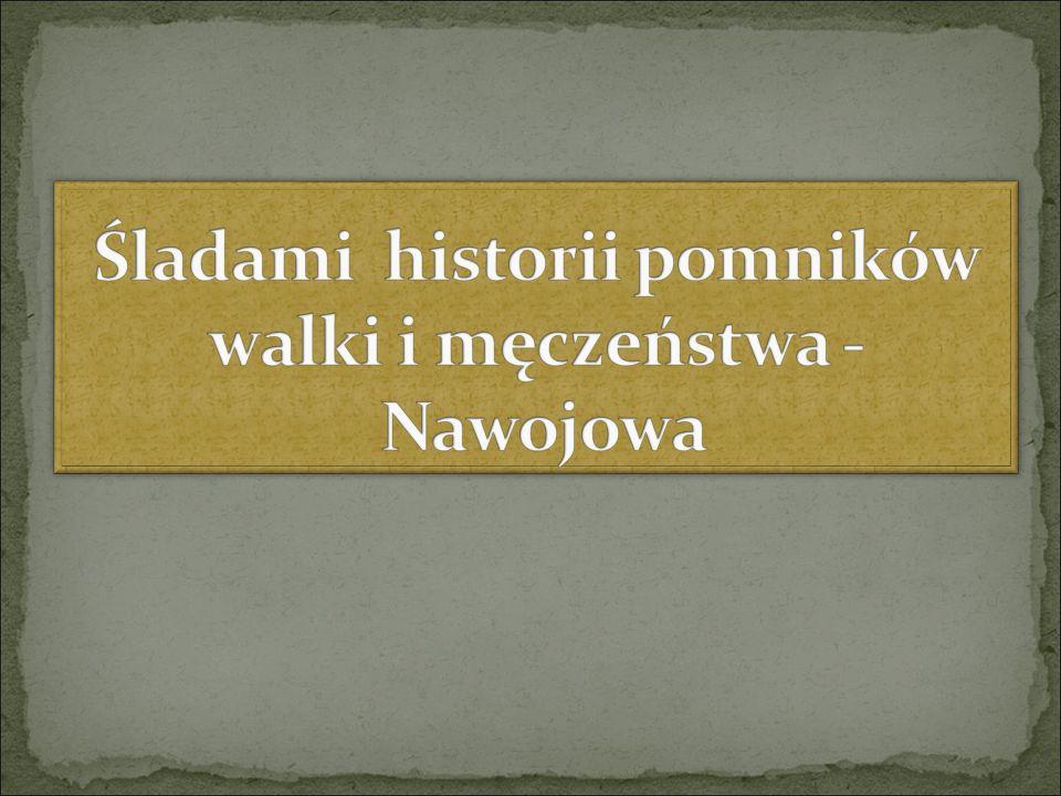 Antoni Plata ps.,, Skoczek'' – urodzony w Nawojowej, z zawodu rymarz, zaprzysiężony do Armii Krajowej w maju 1944.