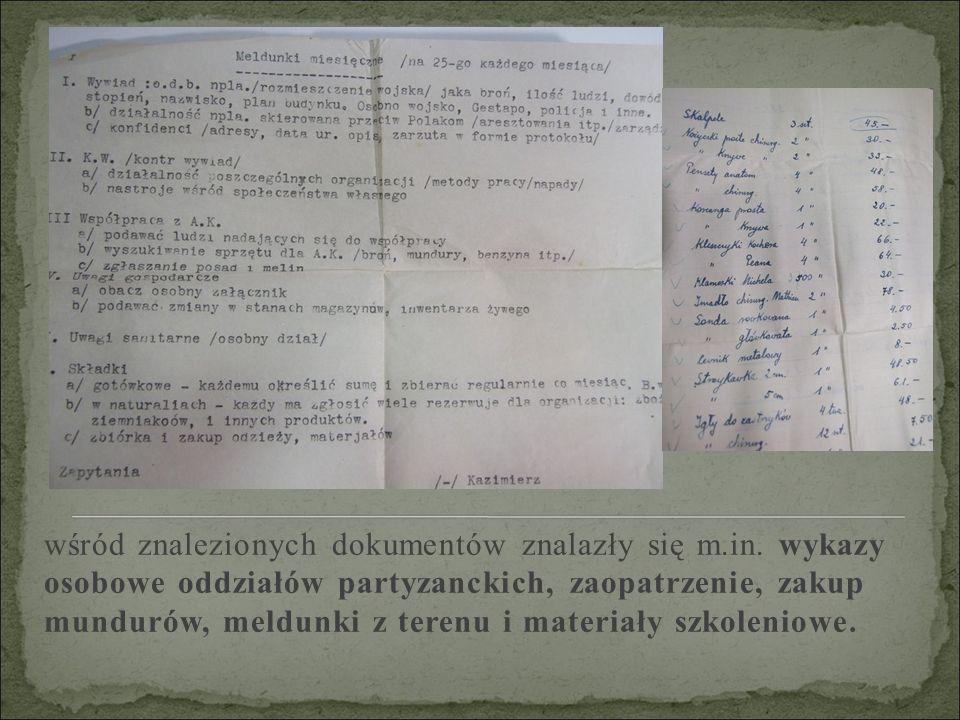 wśród znalezionych dokumentów znalazły się m.in. wykazy osobowe oddziałów partyzanckich, zaopatrzenie, zakup mundurów, meldunki z terenu i materiały s