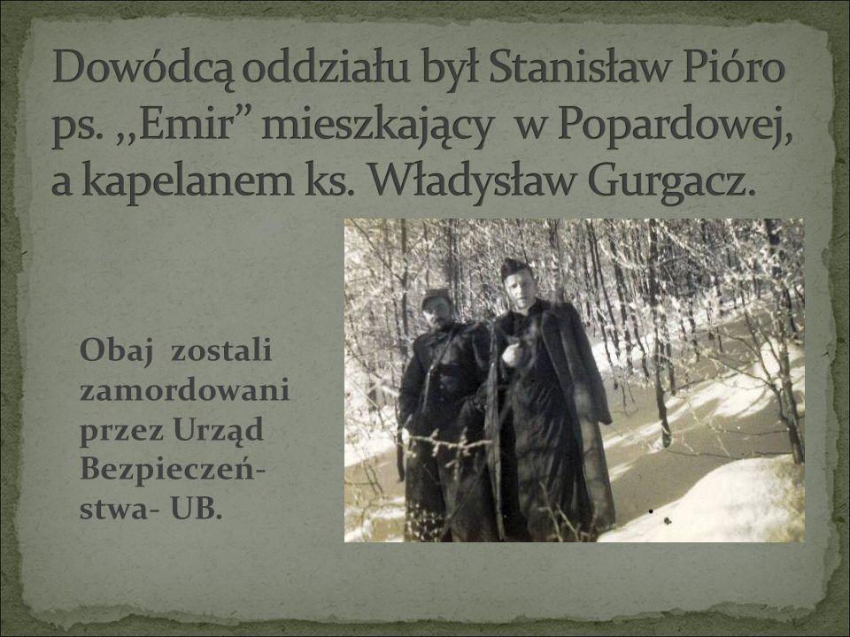Obaj zostali zamordowani przez Urząd Bezpieczeń- stwa- UB.