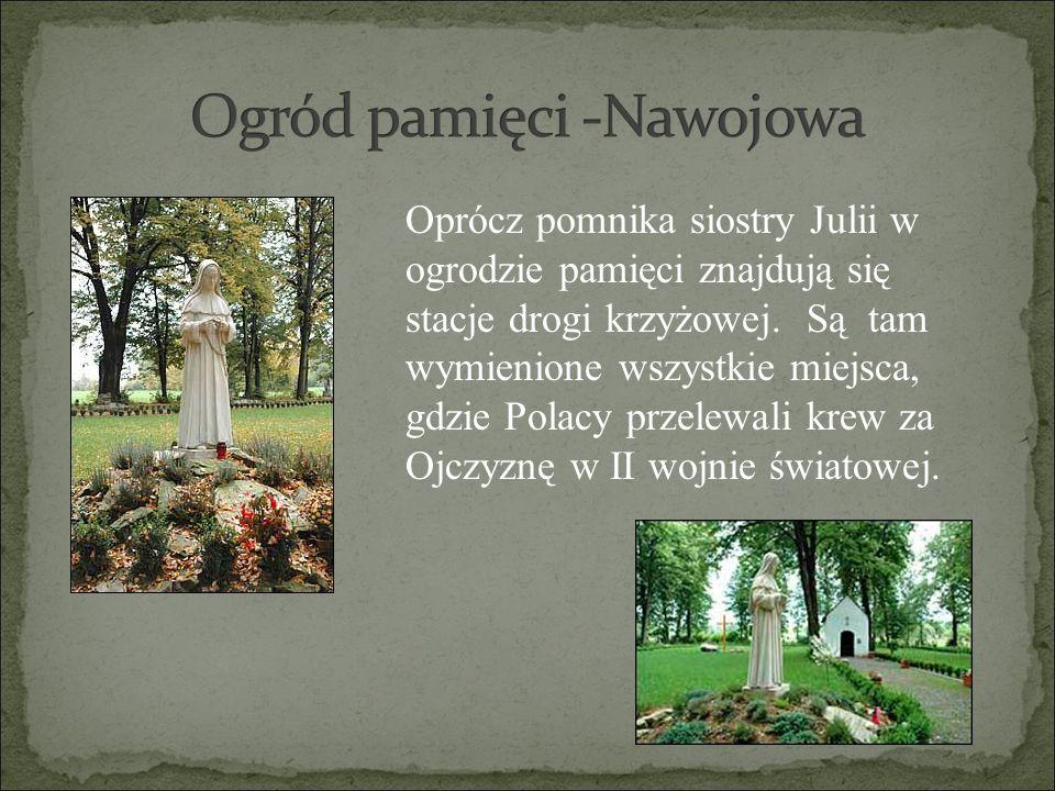 Oprócz pomnika siostry Julii w ogrodzie pamięci znajdują się stacje drogi krzyżowej. Są tam wymienione wszystkie miejsca, gdzie Polacy przelewali krew