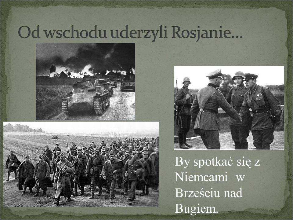By spotkać się z Niemcami w Brześciu nad Bugiem.